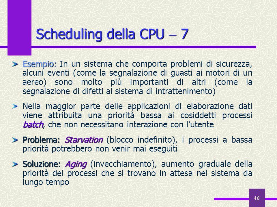 Scheduling della CPU  7