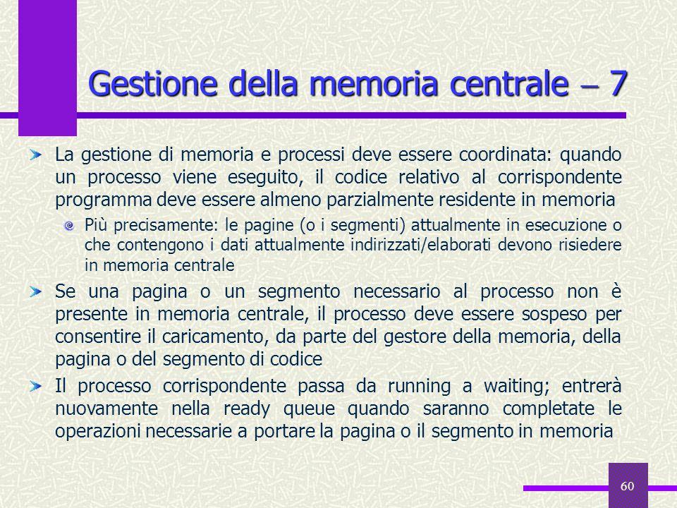 Gestione della memoria centrale  7