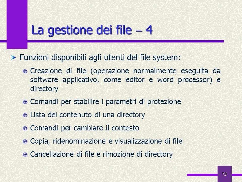 La gestione dei file  4Funzioni disponibili agli utenti del file system: