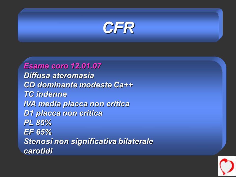 CFR Esame coro 12.01.07 Diffusa ateromasia CD dominante modeste Ca++