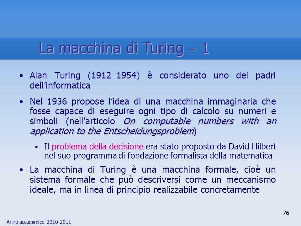 La macchina di Turing  1 Alan Turing (19121954) è considerato uno dei padri dell'informatica.