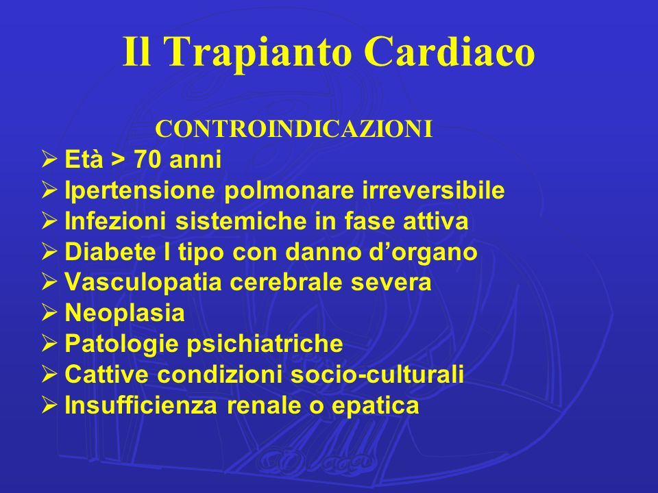 Il Trapianto Cardiaco CONTROINDICAZIONI Età > 70 anni