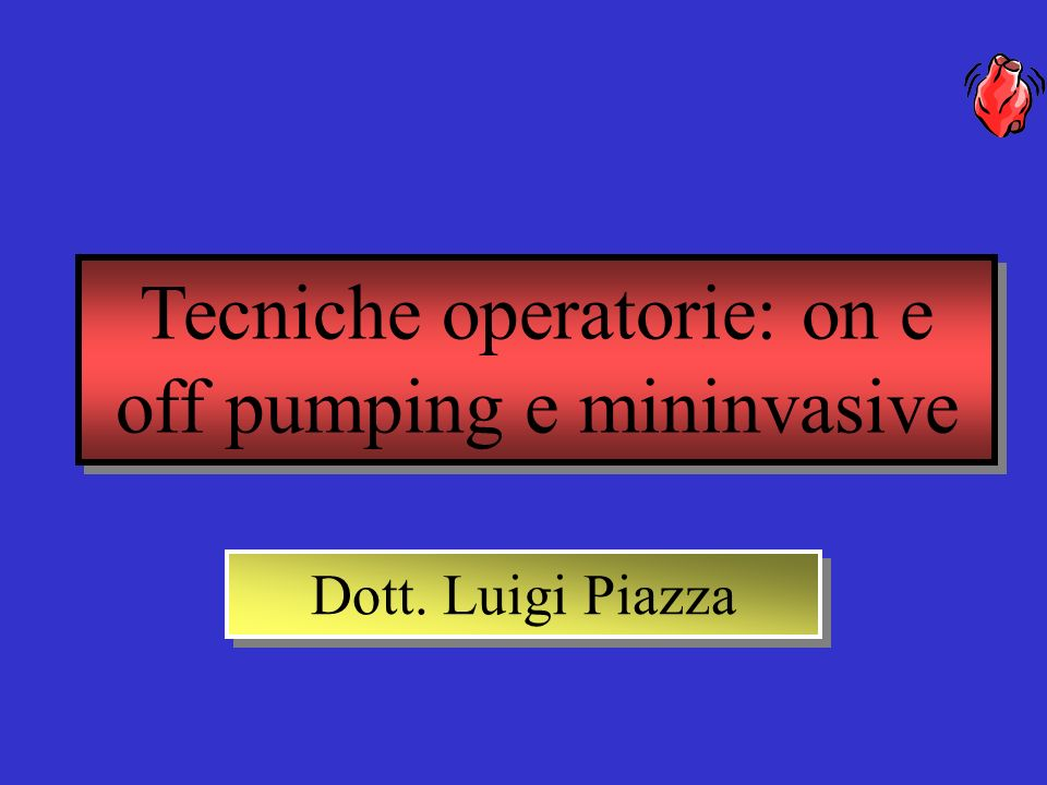 Tecniche operatorie: on e off pumping e mininvasive