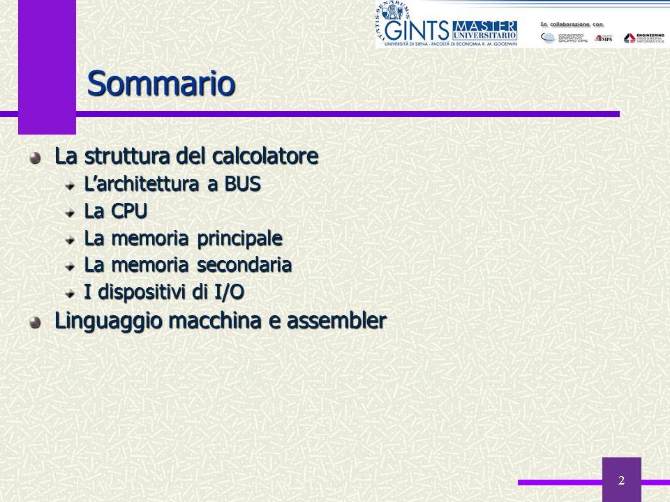 Sommario La struttura del calcolatore Linguaggio macchina e assembler