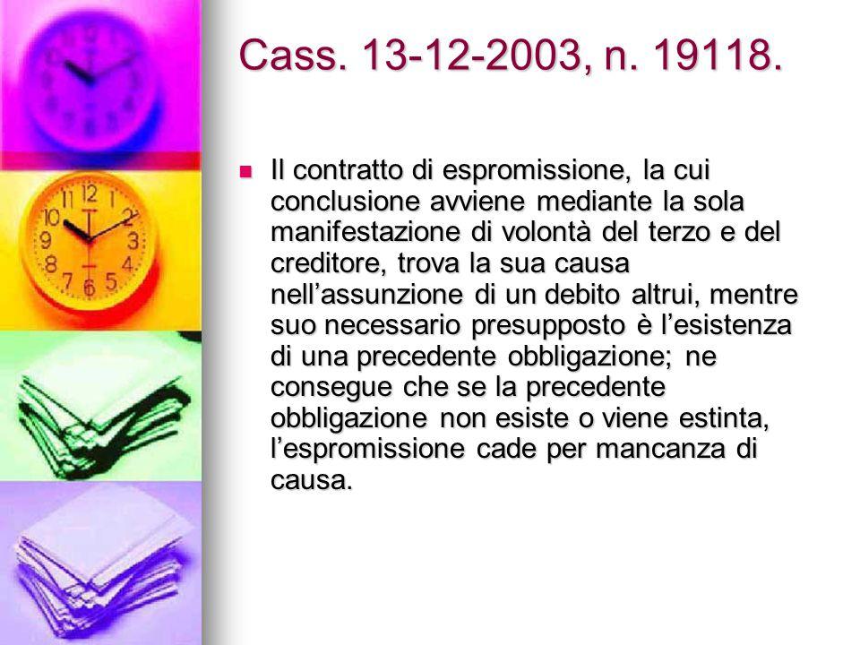 Cass. 13-12-2003, n. 19118.