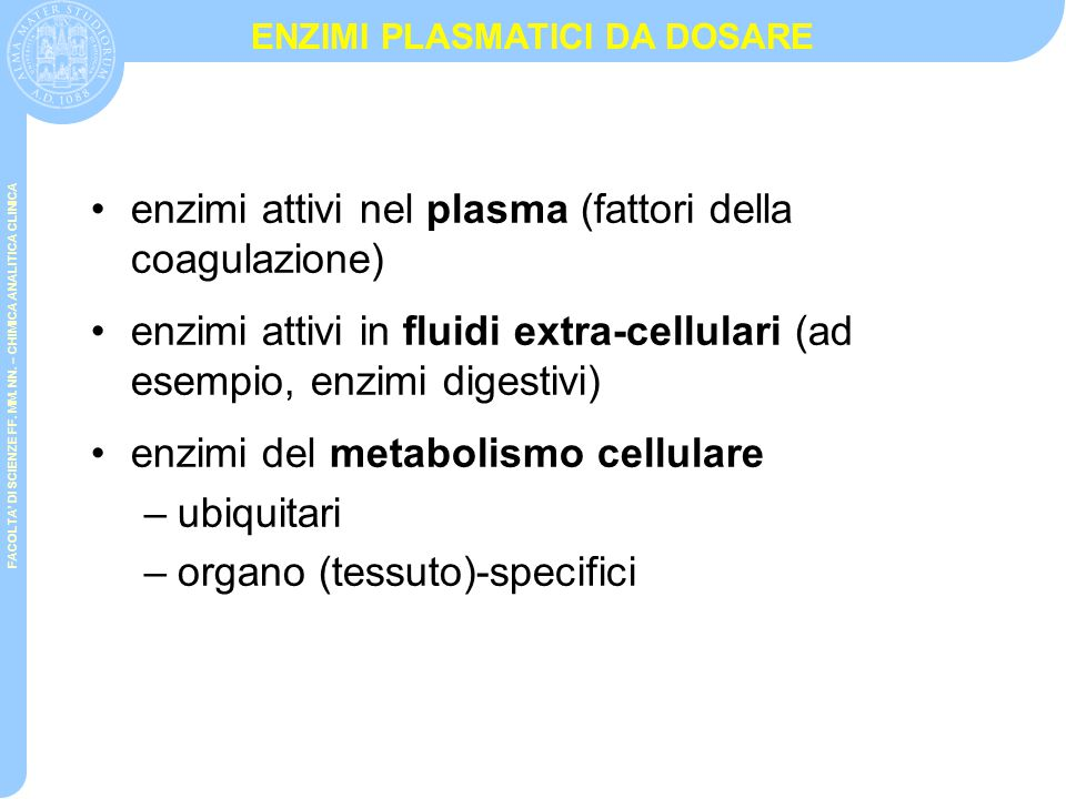 enzimi attivi nel plasma (fattori della coagulazione)