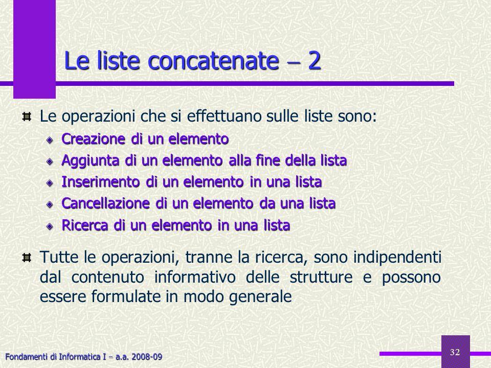 Le liste concatenate  2 Le operazioni che si effettuano sulle liste sono: Creazione di un elemento.