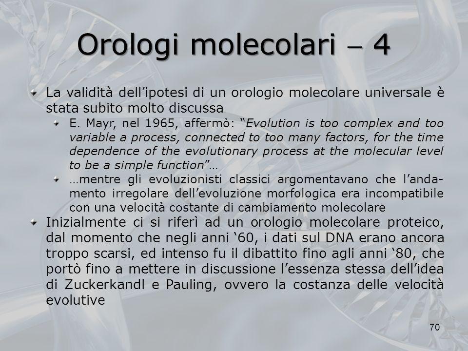 Orologi molecolari  4 La validità dell'ipotesi di un orologio molecolare universale è stata subito molto discussa.