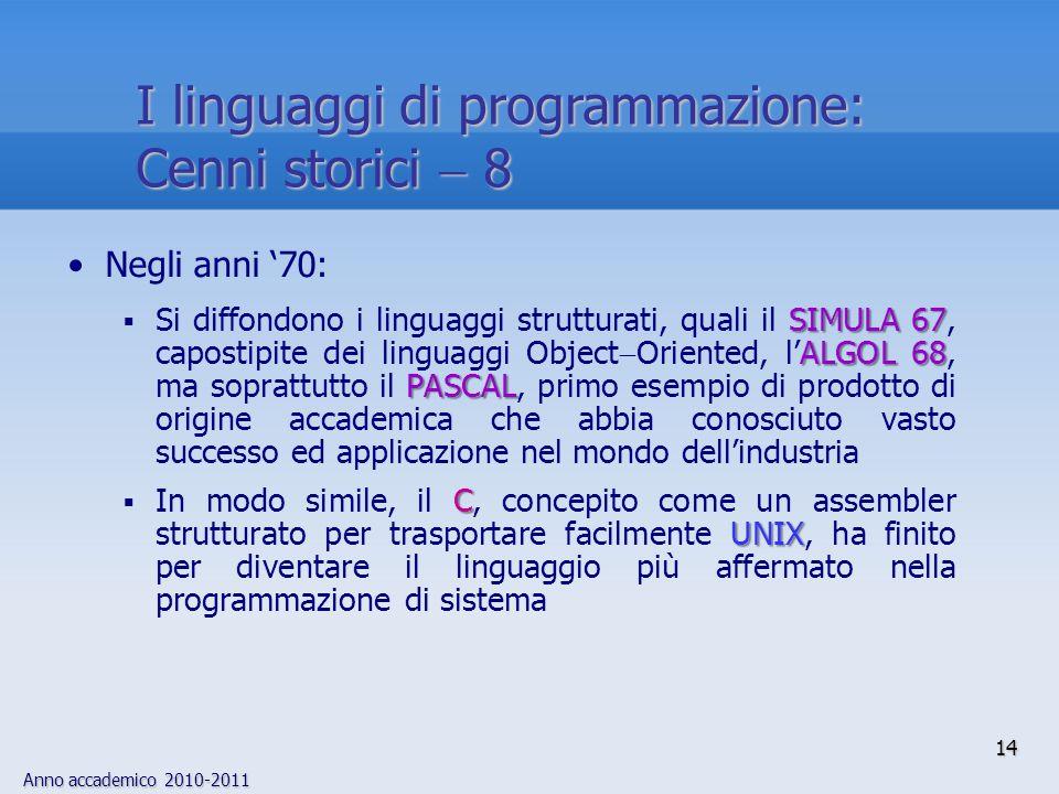 I linguaggi di programmazione: Cenni storici  8