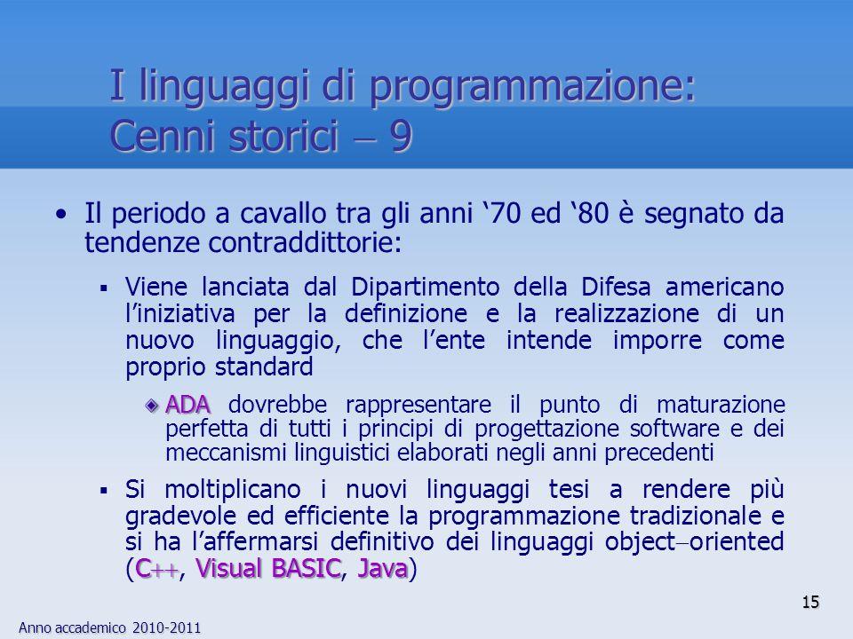 I linguaggi di programmazione: Cenni storici  9