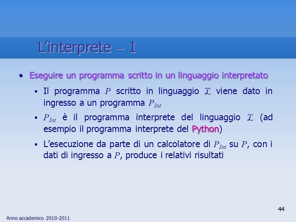 L'interprete  1 Eseguire un programma scritto in un linguaggio interpretato.