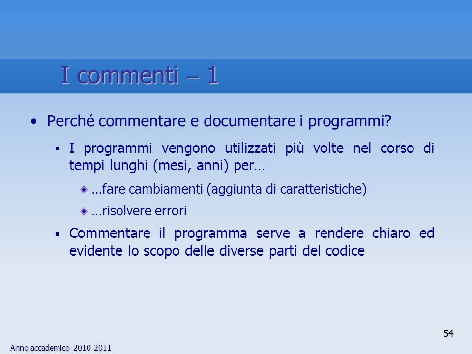 I commenti  1 Perché commentare e documentare i programmi
