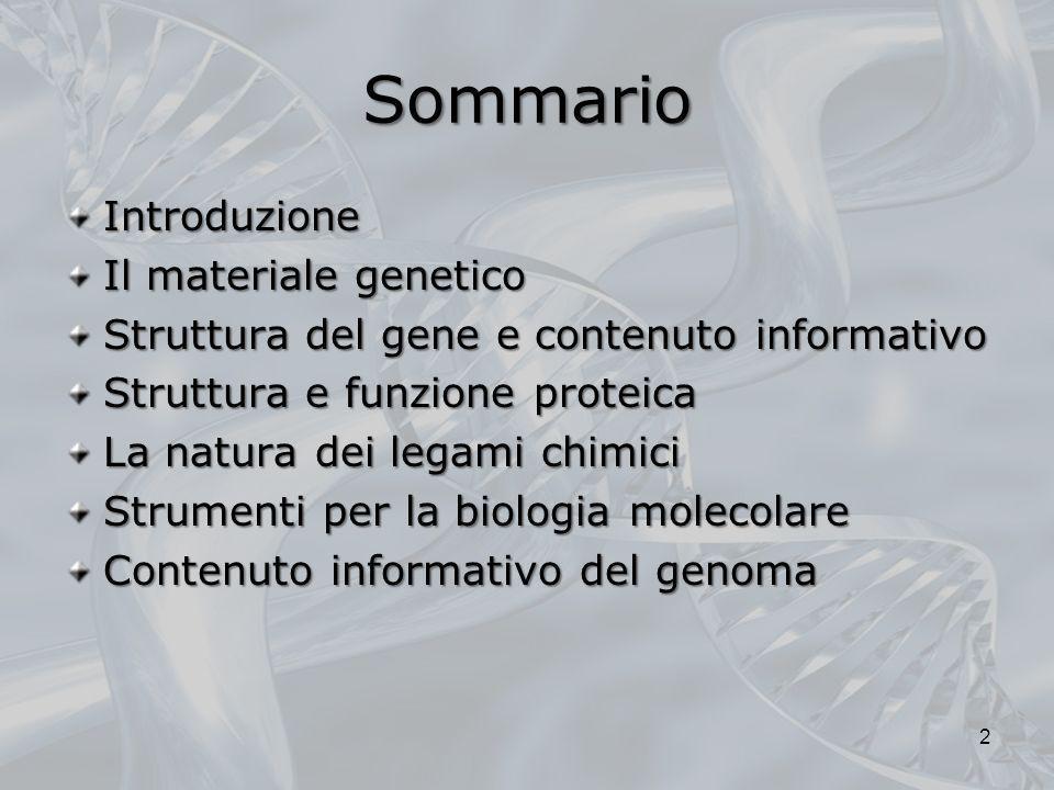 Sommario Introduzione Il materiale genetico