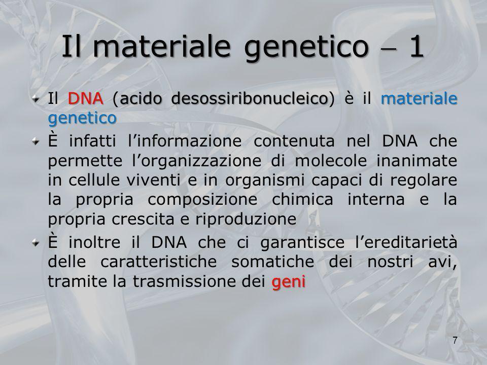 Il materiale genetico  1