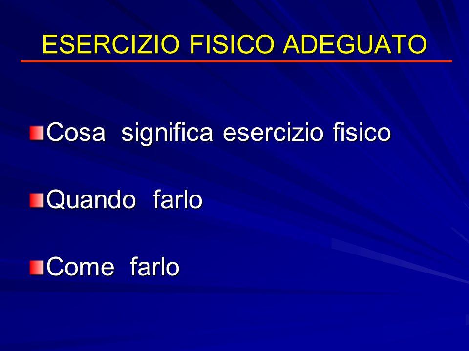 ESERCIZIO FISICO ADEGUATO