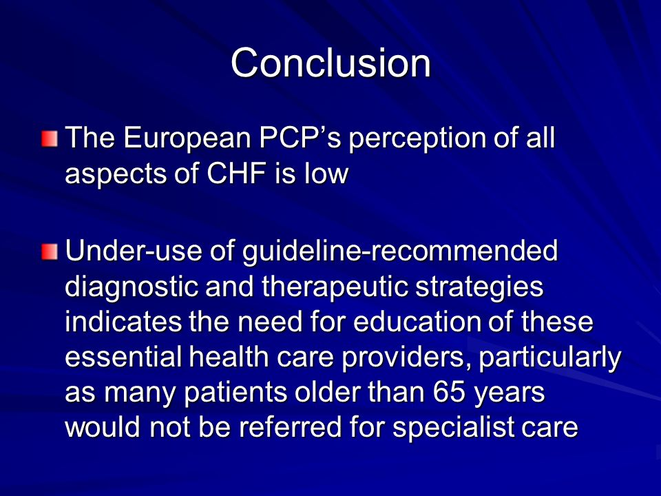 Conclusion The European PCP's perception of all aspects of CHF is low