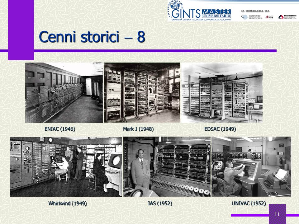 Cenni storici  8 EDSAC (1949) ENIAC (1946) Mark I (1948)
