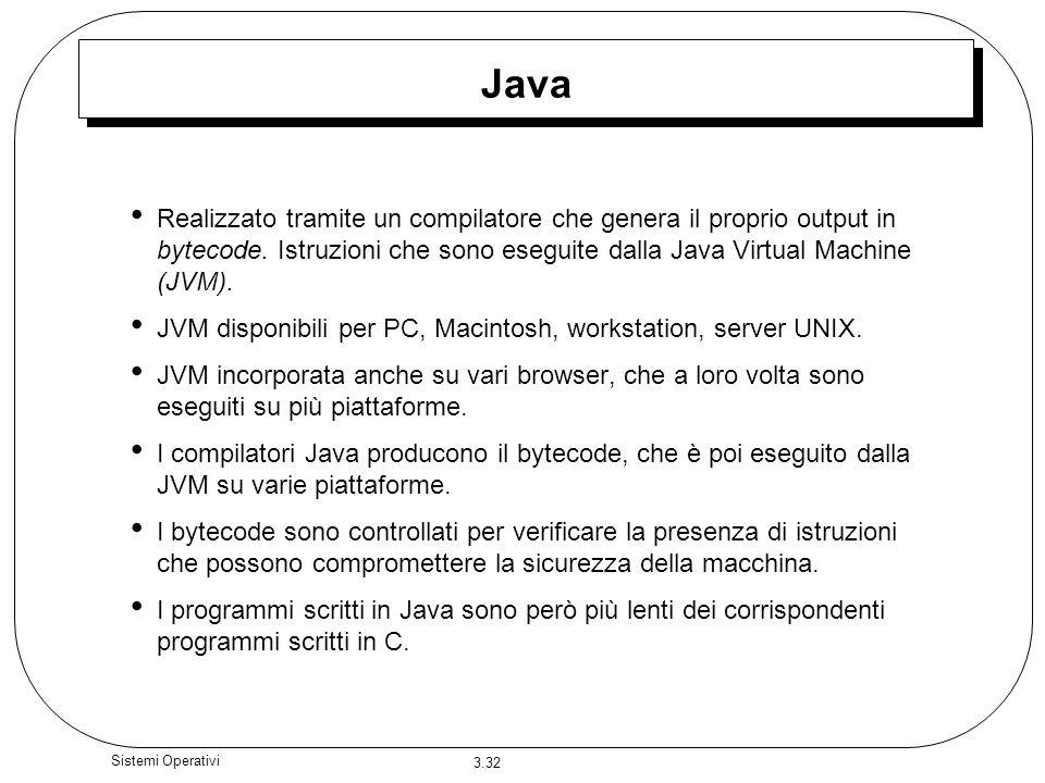 Java Realizzato tramite un compilatore che genera il proprio output in bytecode. Istruzioni che sono eseguite dalla Java Virtual Machine (JVM).