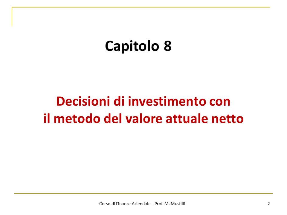 Decisioni di investimento con il metodo del valore attuale netto