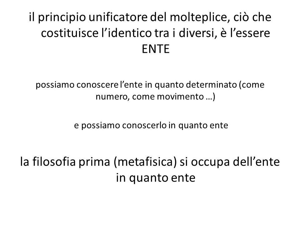 la filosofia prima (metafisica) si occupa dell'ente in quanto ente