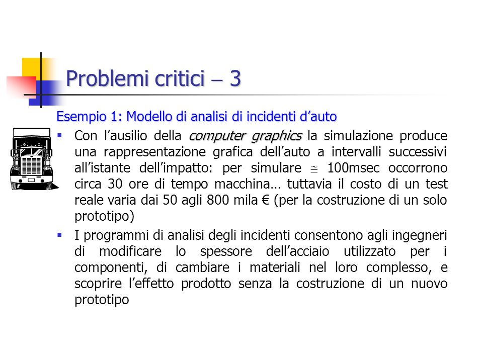 Problemi critici  3 Esempio 1: Modello di analisi di incidenti d'auto