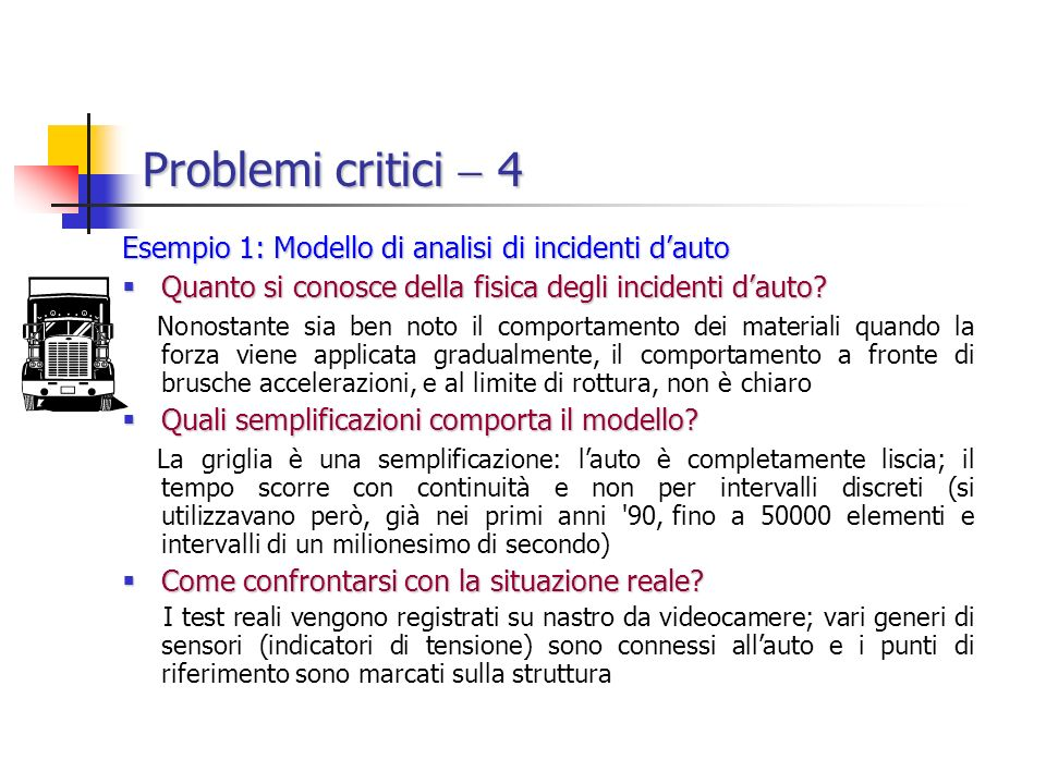Problemi critici  4 Esempio 1: Modello di analisi di incidenti d'auto