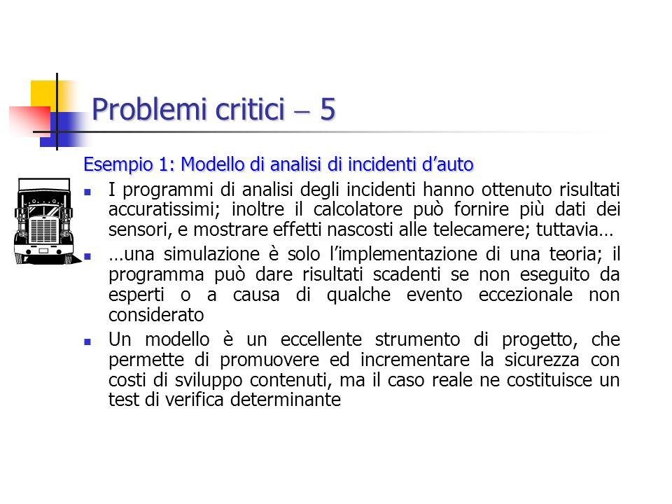 Problemi critici  5 Esempio 1: Modello di analisi di incidenti d'auto