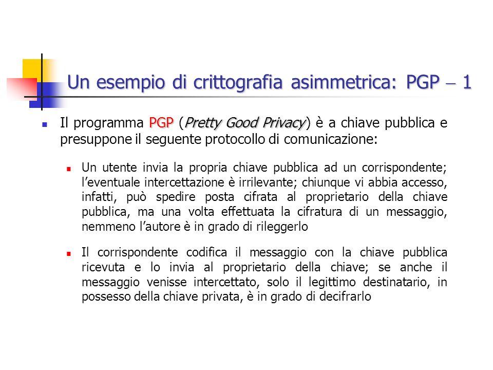 Un esempio di crittografia asimmetrica: PGP  1