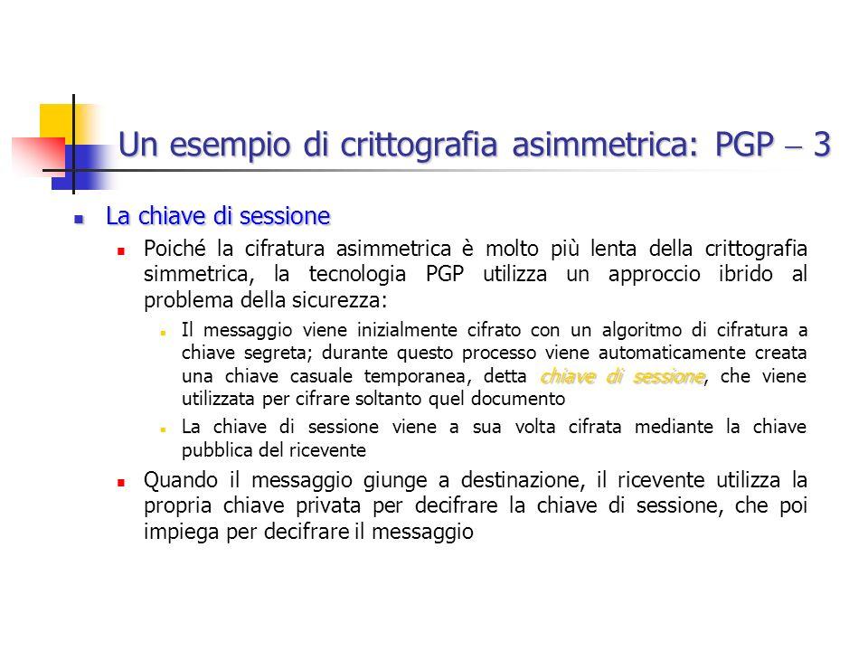 Un esempio di crittografia asimmetrica: PGP  3