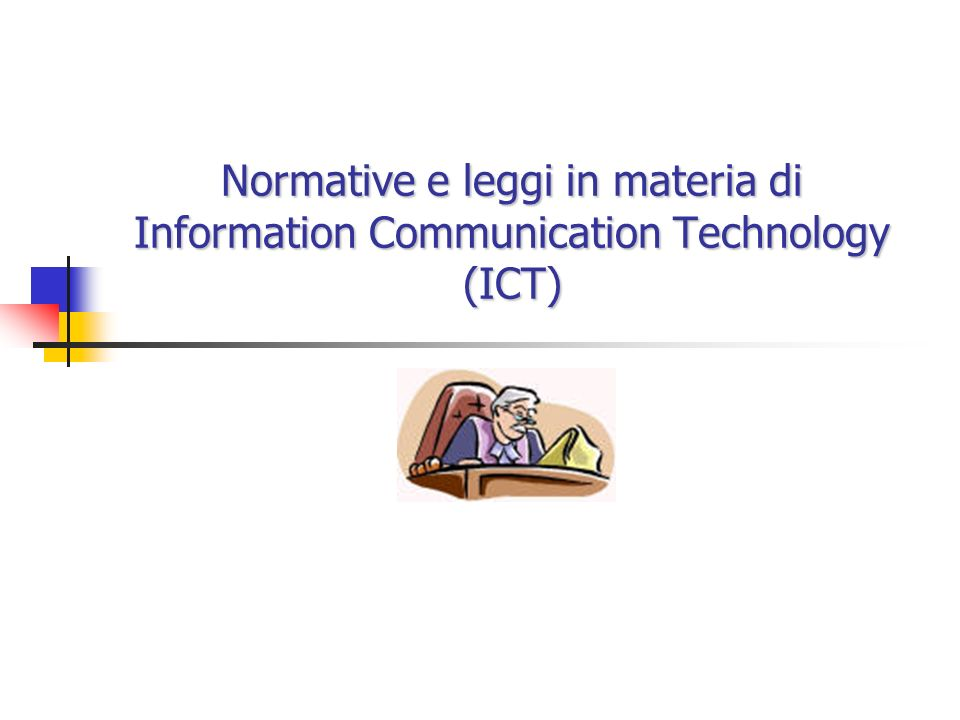 Normative e leggi in materia di Information Communication Technology (ICT)