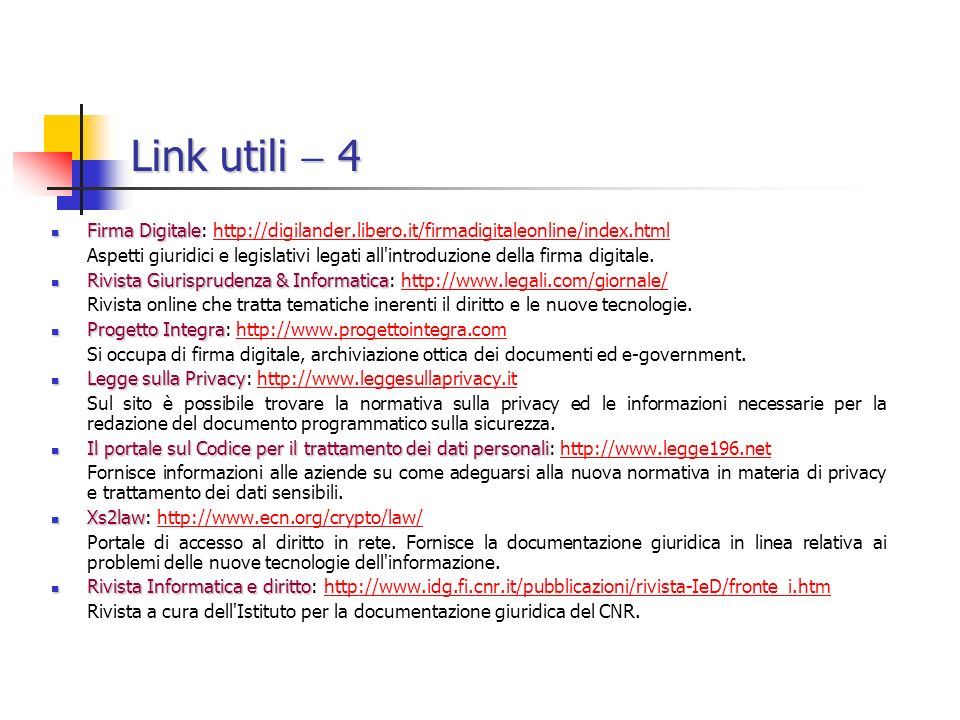 Link utili  4 Firma Digitale: http://digilander.libero.it/firmadigitaleonline/index.html.