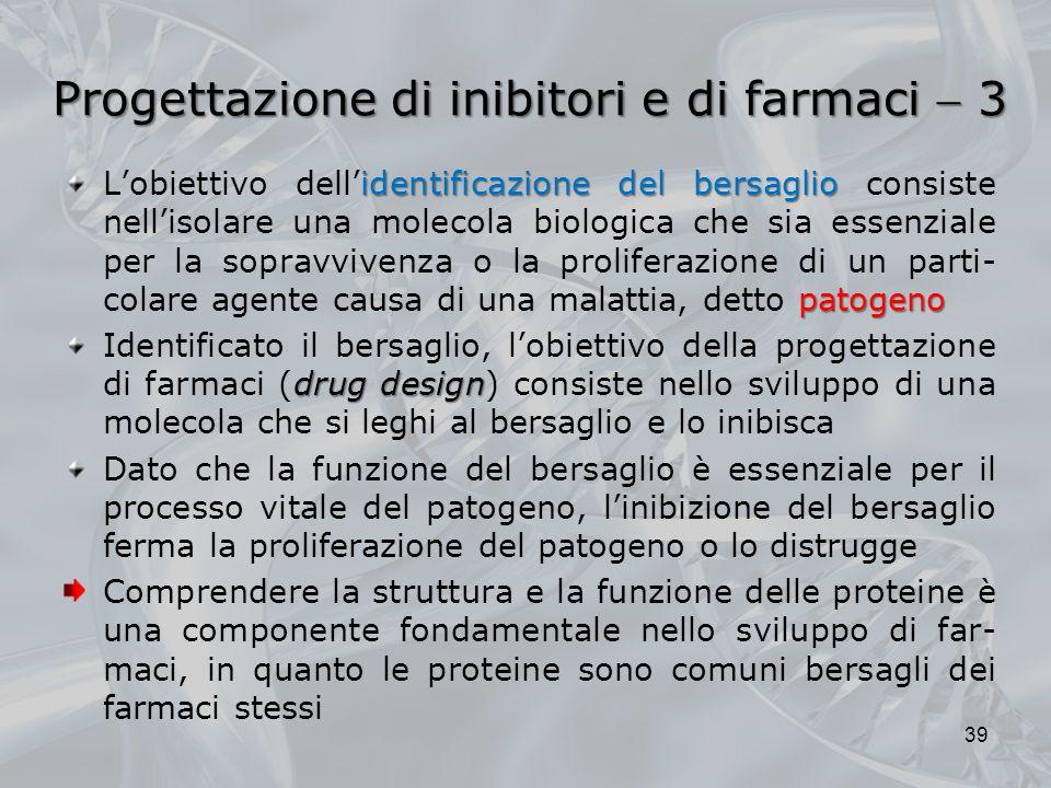 Progettazione di inibitori e di farmaci  3