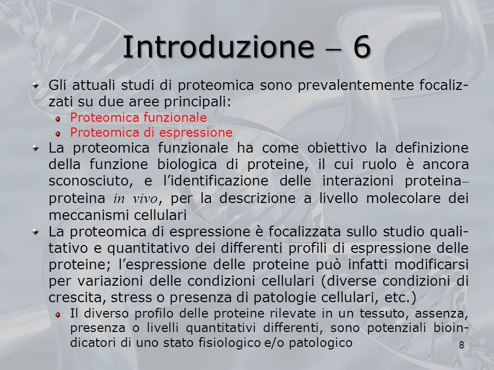 Introduzione  6 Gli attuali studi di proteomica sono prevalentemente focaliz-zati su due aree principali: