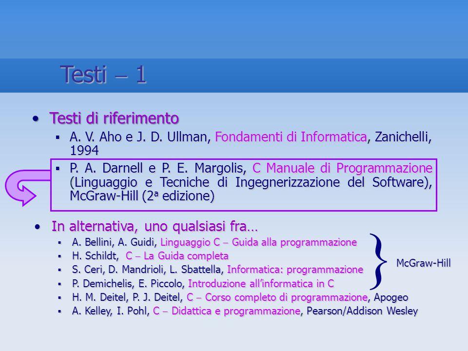} Testi  1 Testi di riferimento In alternativa, uno qualsiasi fra…