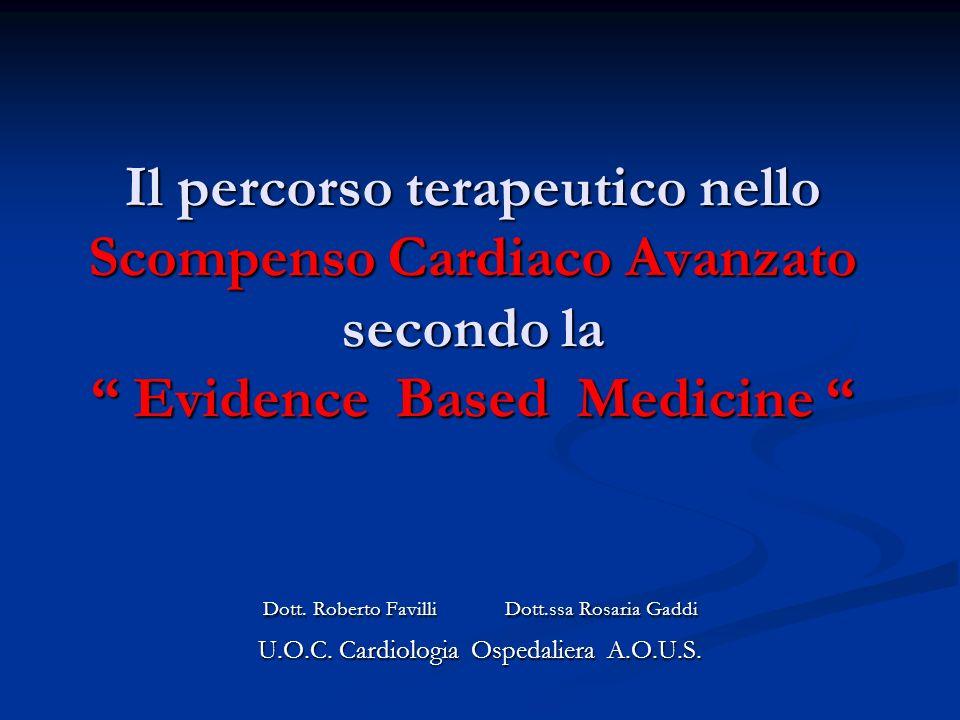 Il percorso terapeutico nello Scompenso Cardiaco Avanzato secondo la Evidence Based Medicine