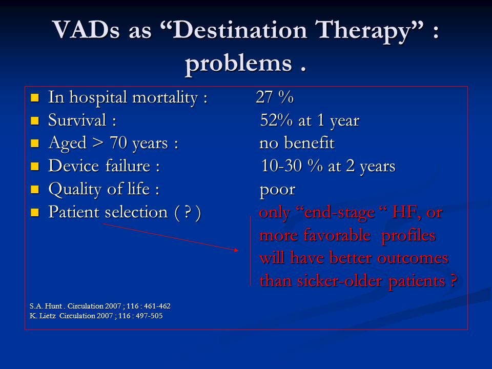 VADs as Destination Therapy : problems .
