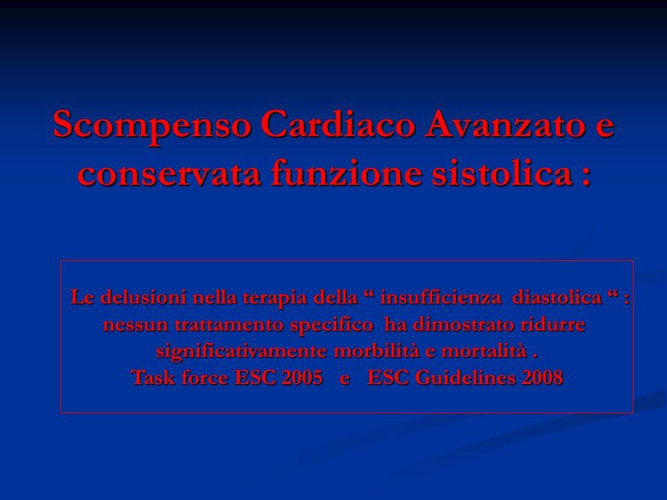 Scompenso Cardiaco Avanzato e conservata funzione sistolica :