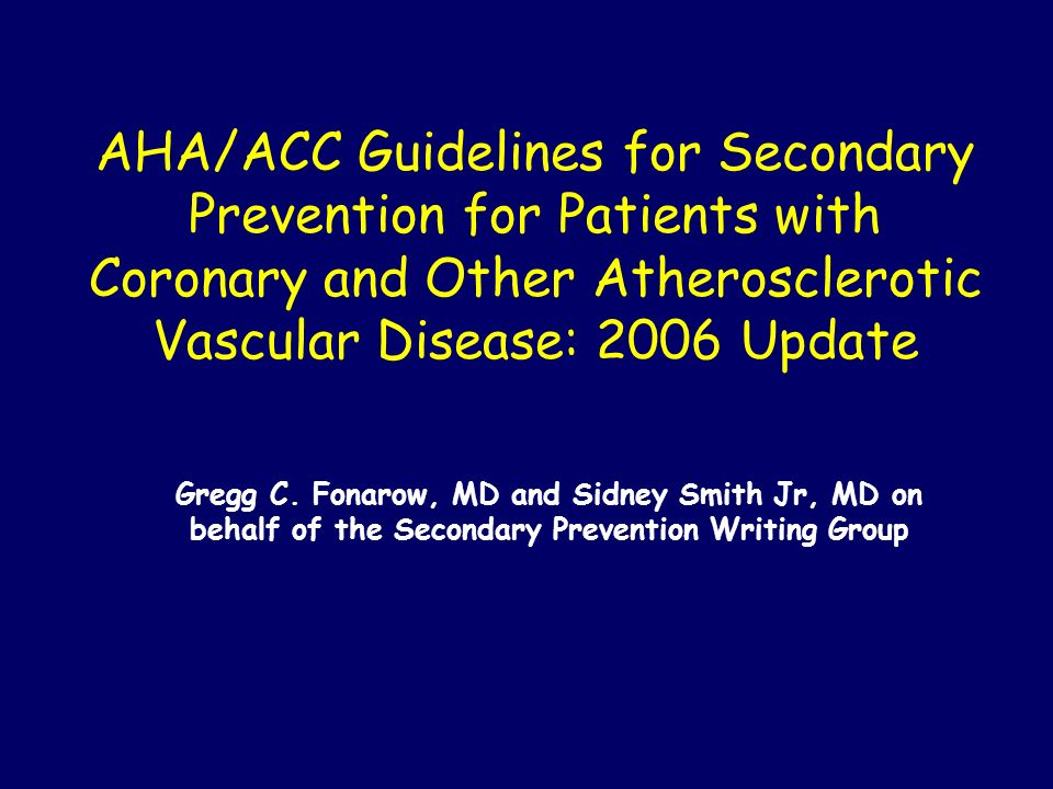 AHA/ACC Guidelines for Secondary Prevention for Patients with Coronary and Other Atherosclerotic Vascular Disease: 2006 Update