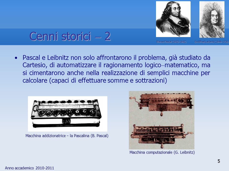 Cenni storici  2 Blaise Pascal (1623-1662) Gottfried Leibnitz (1646-1716)