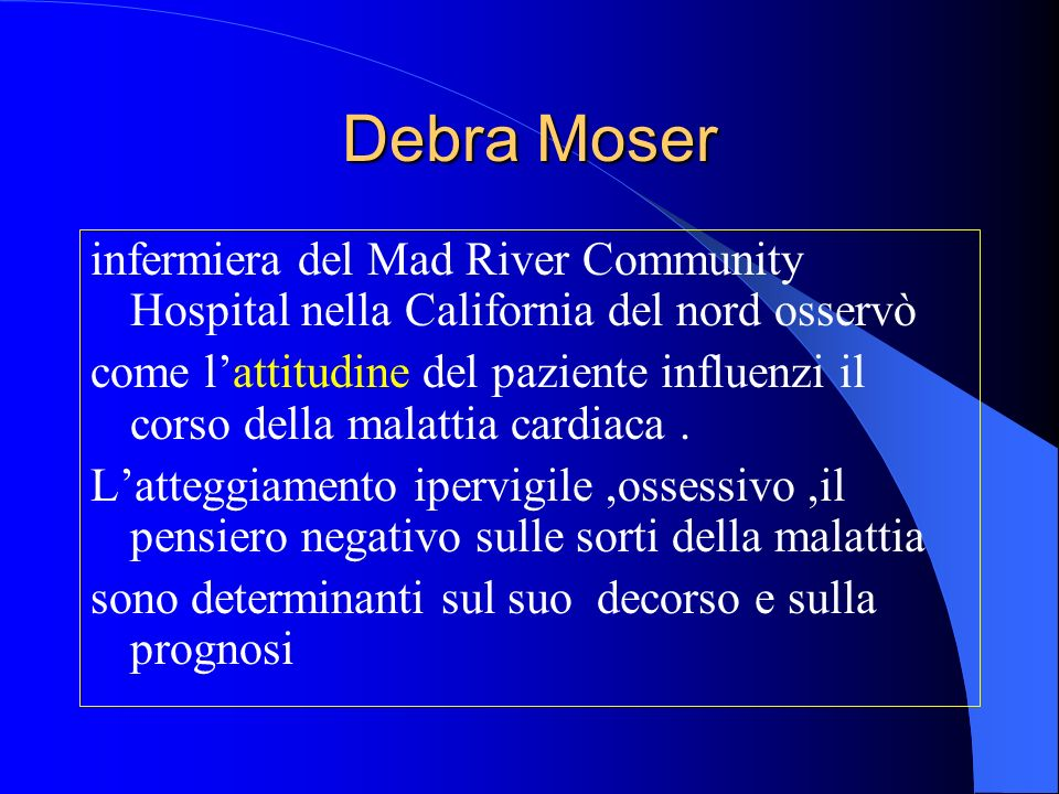 Debra Moser infermiera del Mad River Community Hospital nella California del nord osservò.