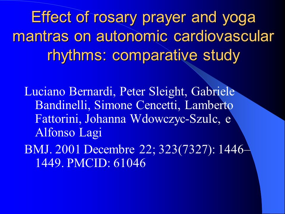 Effect of rosary prayer and yoga mantras on autonomic cardiovascular rhythms: comparative study