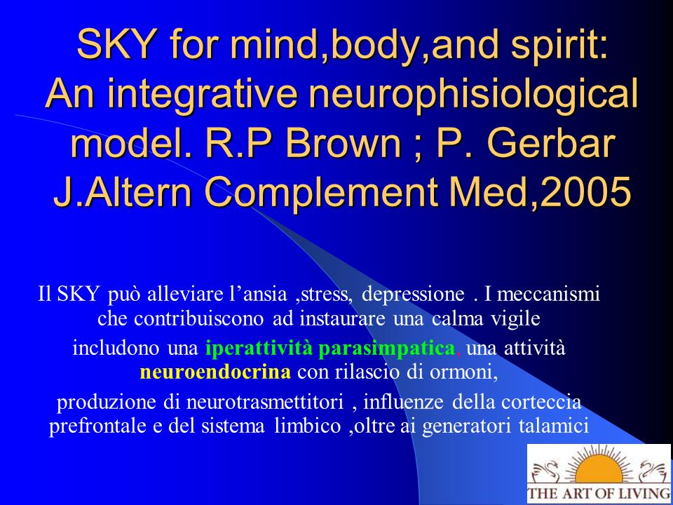 SKY for mind,body,and spirit: An integrative neurophisiological model
