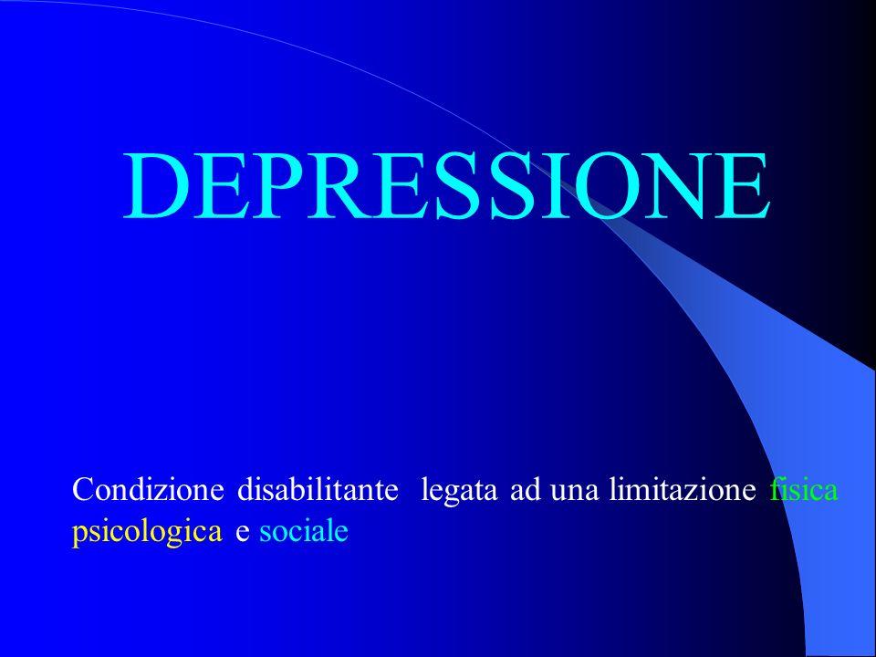 DEPRESSIONE Condizione disabilitante legata ad una limitazione fisica