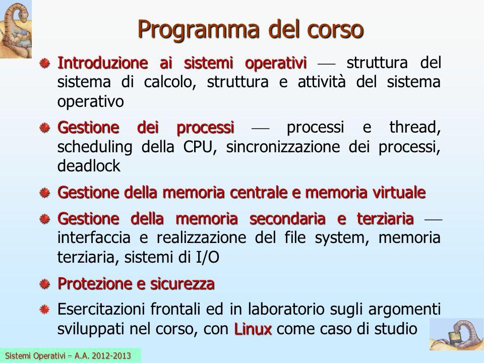 Programma del corso Introduzione ai sistemi operativi  struttura del sistema di calcolo, struttura e attività del sistema operativo.
