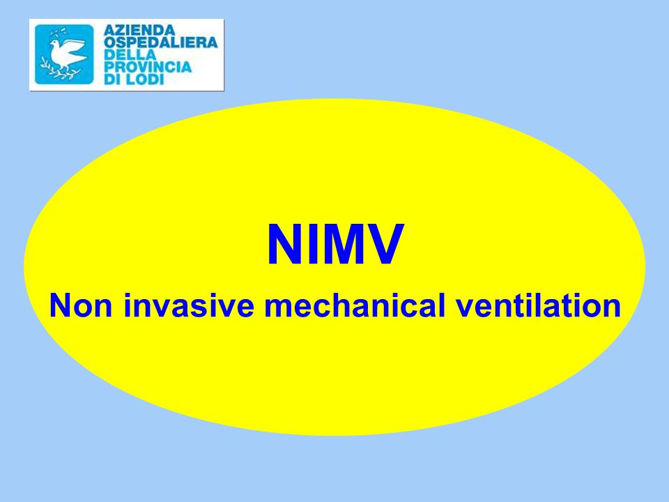 Non invasive mechanical ventilation