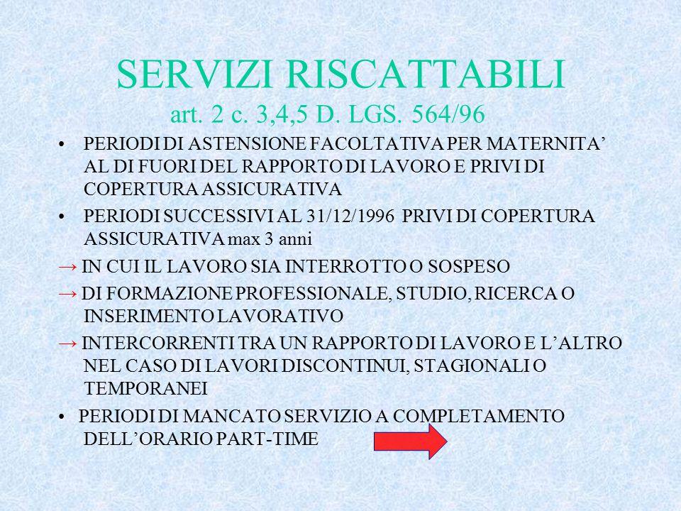 SERVIZI RISCATTABILI art. 2 c. 3,4,5 D. LGS. 564/96