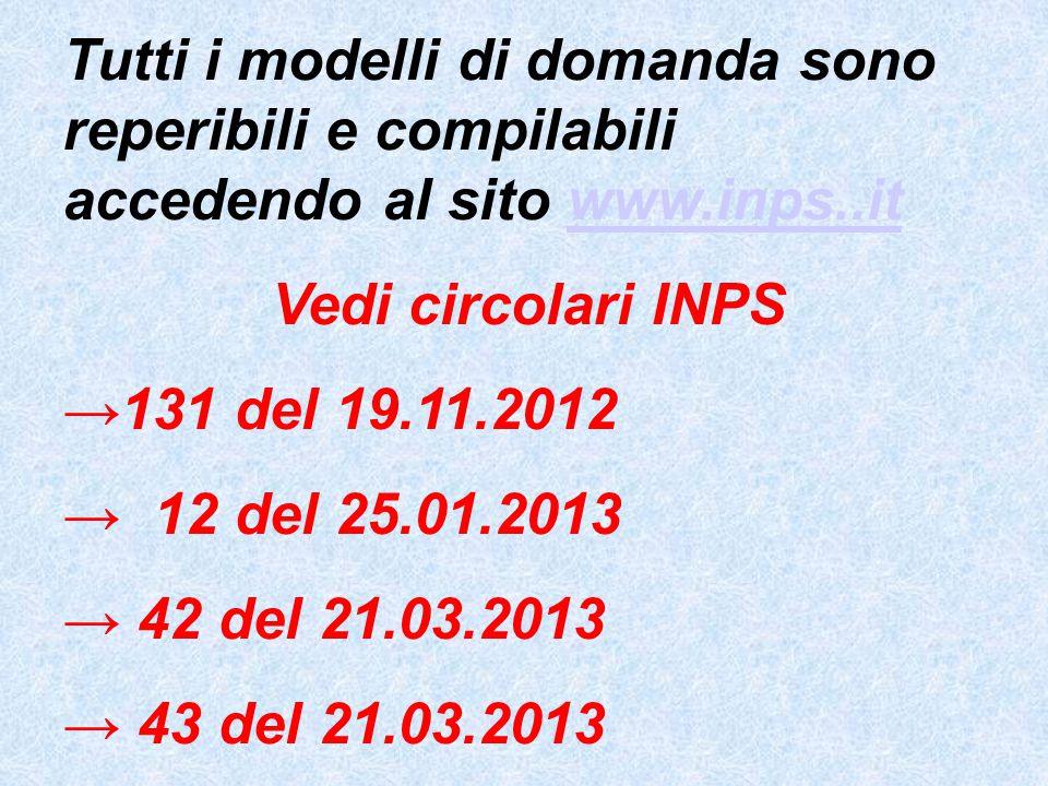 Tutti i modelli di domanda sono reperibili e compilabili accedendo al sito www.inps..it