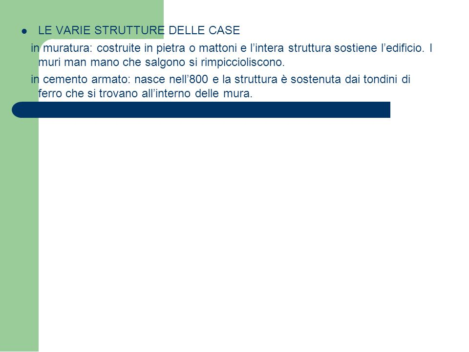 LE VARIE STRUTTURE DELLE CASE