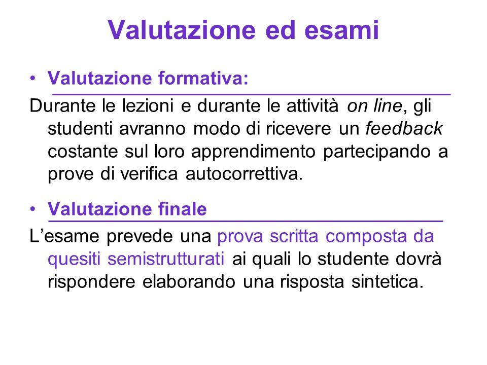Valutazione ed esami Valutazione formativa: