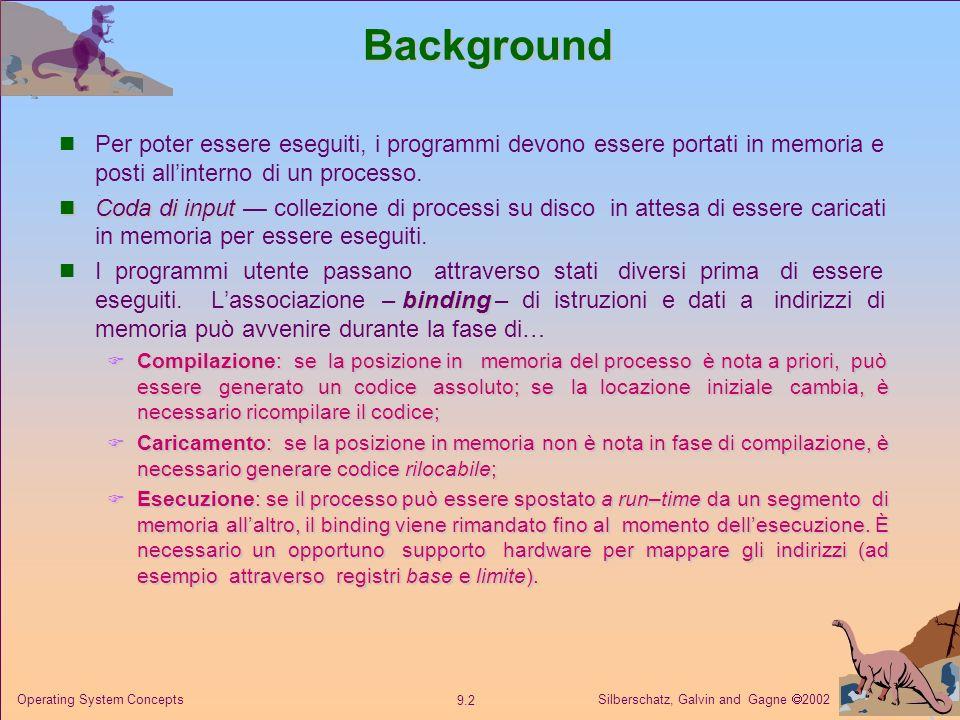 Background Per poter essere eseguiti, i programmi devono essere portati in memoria e posti all'interno di un processo.